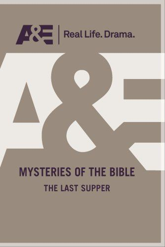 A&E Mysteries of the Bible: The Last Supper