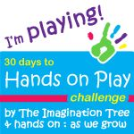 Days 16-22 plus one of her own play ideas! (AWESOME!!)