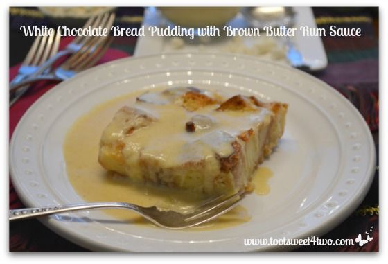 White Chocolate Bread Pudding with Brown Butter Rum Sauce | Recipe