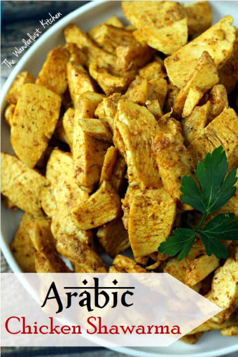 Arabic Chicken Shawarma   from The Wanderlust Kitchen