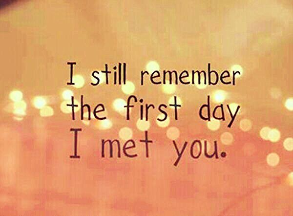Still remember when i met my true love quotes pinterest