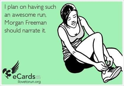 I plan on having such an awesome run Morgan Freeman should narrate it! #funny #running