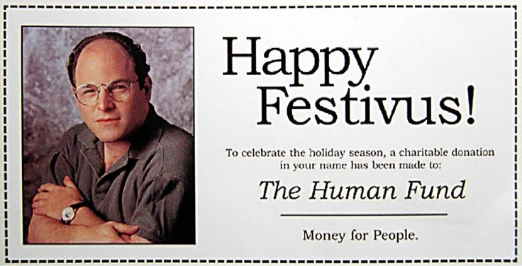 Happy festivus quot festivus is a secular holiday celebrated on december