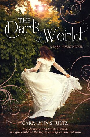 The Dark World (Dark World, #1) by Cara Lynn Schultz