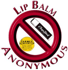I'm ________ and I'm a lip balm addict. Anyone else?