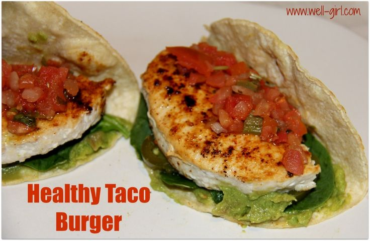 Healthy Taco Burger | Clean Eating | Pinterest