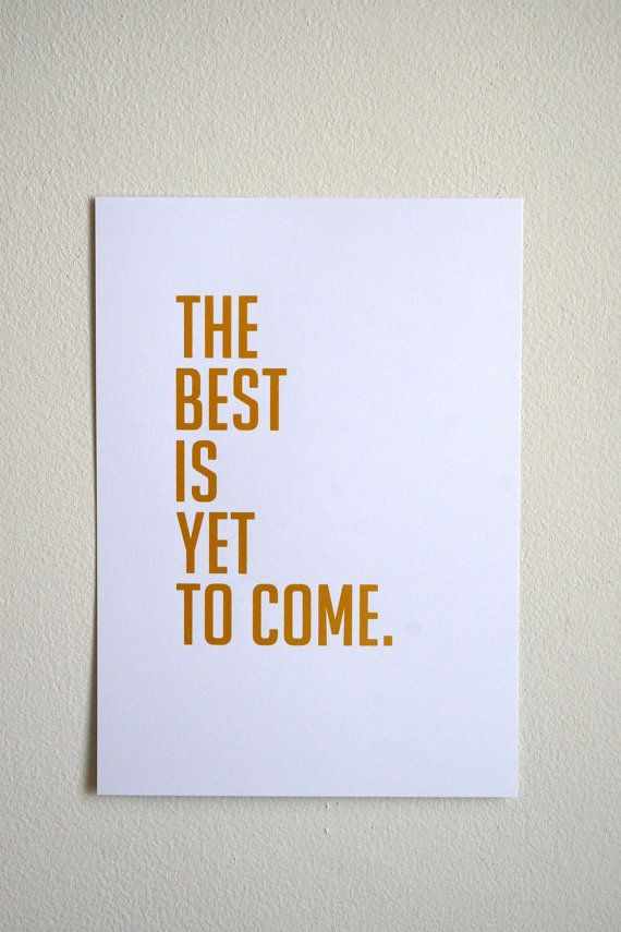 Gold Quote print The Best Is Yet To Come 8x10 on A4 by MiraDoson