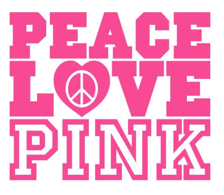 Peace And Love Iphone Wallpaper : Victorias Secret Pink Quotes. QuotesGram
