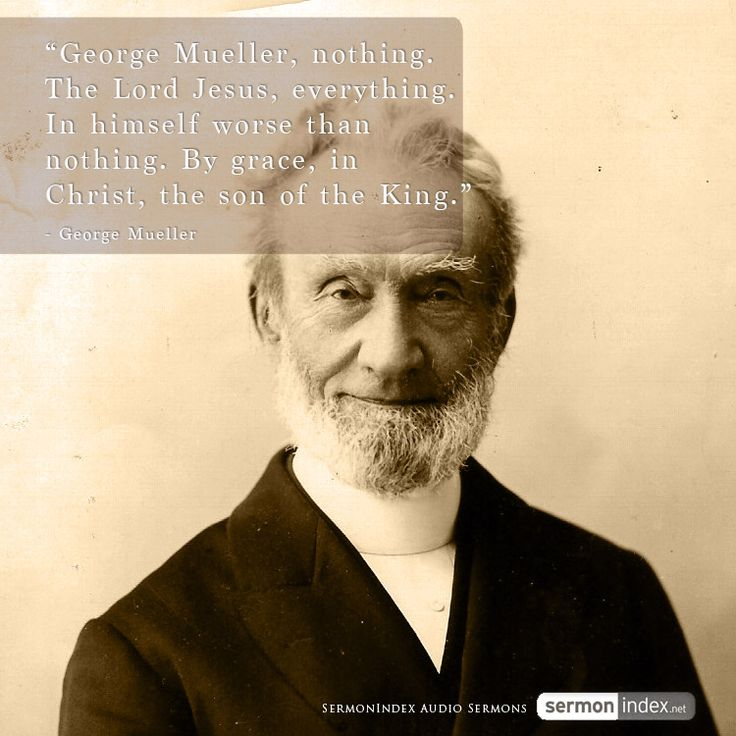 george mueller When george mueller heard the carriage door slam, he knew his father was very angry george stopped, halfway down the broad stairs, waiting for the oak door to fling open for two days now, he had been waiting for his father's carriage to race up, spitting the gravel on the heimersleben road.