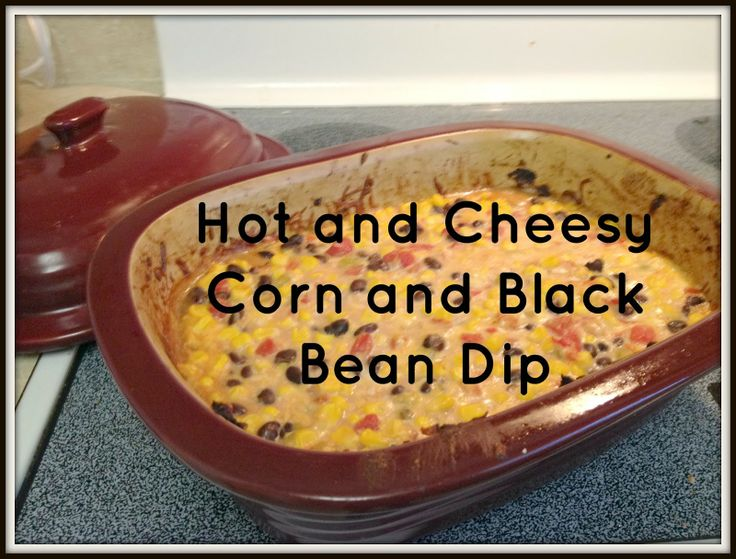 Hot and Cheesy Corn and Black Bean Dip   Appetizers, Snacks   Pintere ...