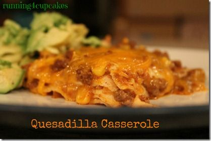 quesadilla casserole   food   Pinterest