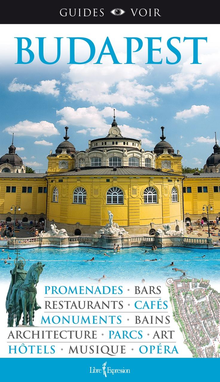 Guide Voir Budapest Voyages Et Les Guides Voir Pinterest