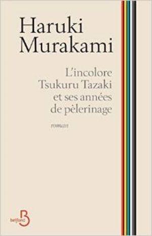 Haruki Murakami - L'Incolore Tsukuru Tazaki