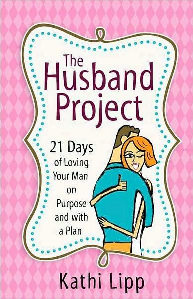 The Husband Project by Kathi Lipp