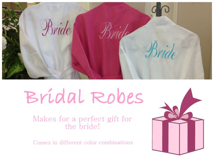 Wedding Week Gift For Bride : of the Week!! Featuring our Bridal Robes! Makes for a perfect gift ...
