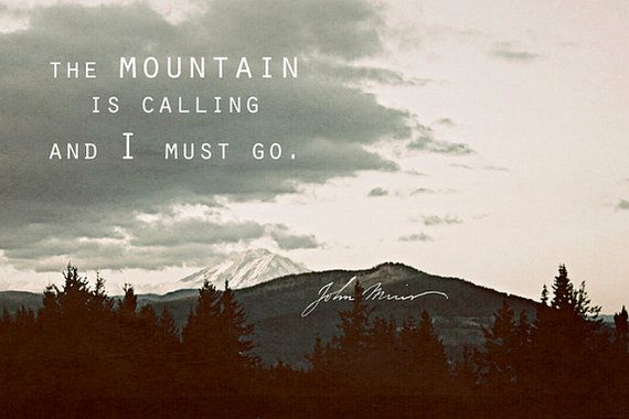 The mountain is calling and i must go john muir quote for The mountains are calling and i must go metal sign