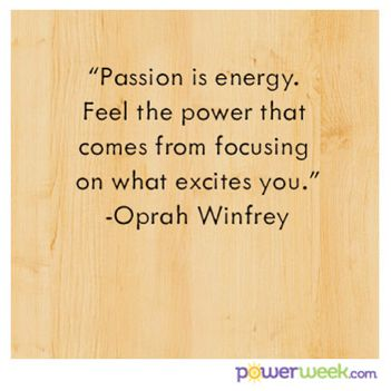 Oprah Winfrey #quote #passion #PowerThought