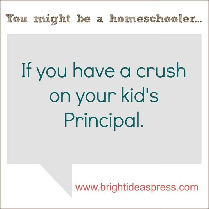 My mom is in love with my principal.  . . And I'm OK with that. After all, my principal is my Dad, and Mom is my teacher! I'm homeschooled and loving it!