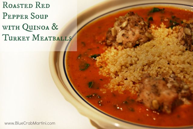 Roasted Red Pepper Soup with Quinoa & Turkey Meatballs. Savory, hearty ...