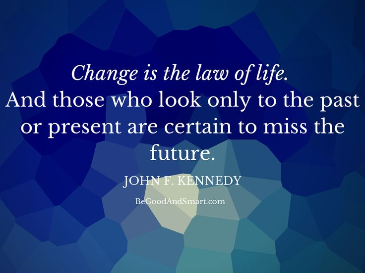 change is the law of life essay The law of life by jack london essay #1: the claim above merits itself by accepting life as what it is and knowing that only you can make a change.