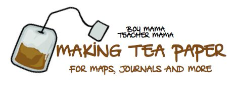 Boy Mama: Making Tea Paper for Maps, Journals and More