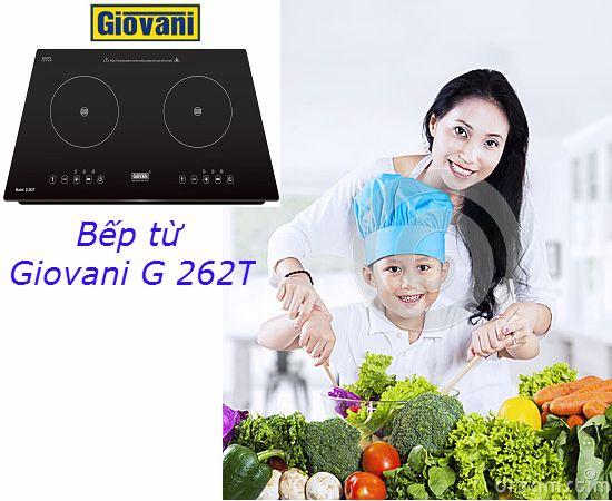 Khám phá nhiều ưu điểm tuyệt đỉnh của bếp từ Giovani G 262T