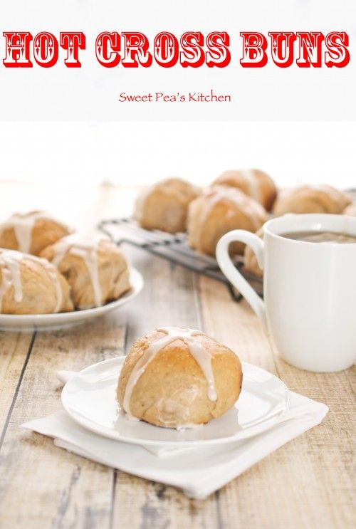 Hot Cross Buns {Sweet Peas Kitchen}