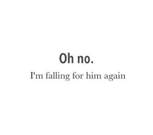 im falling for him quotes quotesgram