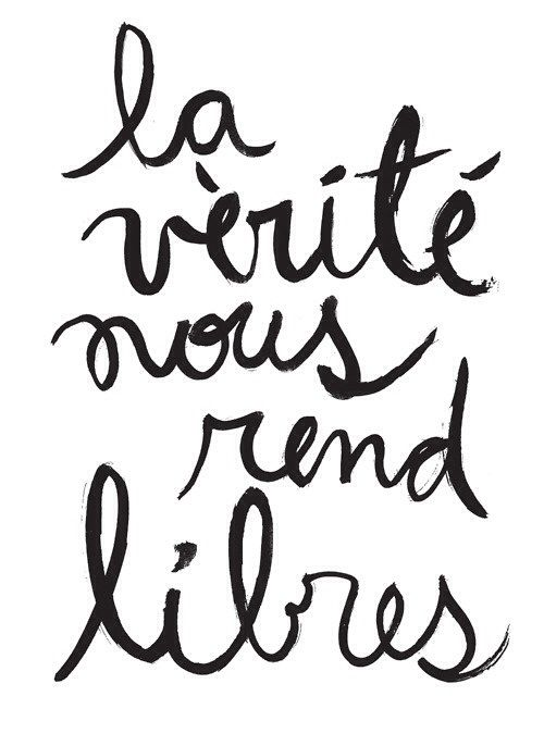 True, so True! The truth sets us free. #French #Freedom #Quotes #Inspiration
