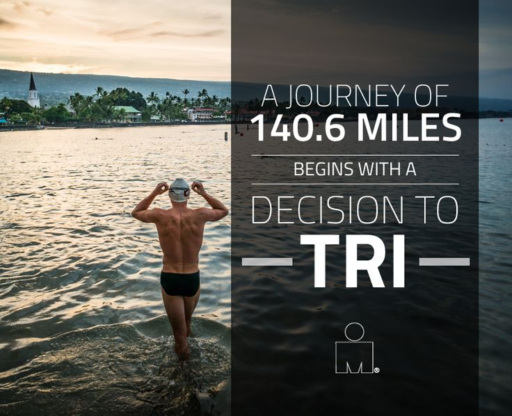 A journey of 140.6 miles begins with a decision to TRI
