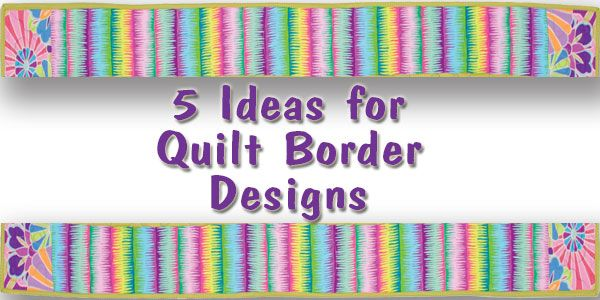 Ideas For Quilting Borders : 5 Ideas for Quilt Border Designs Quilt Borders & Binding Pinterest