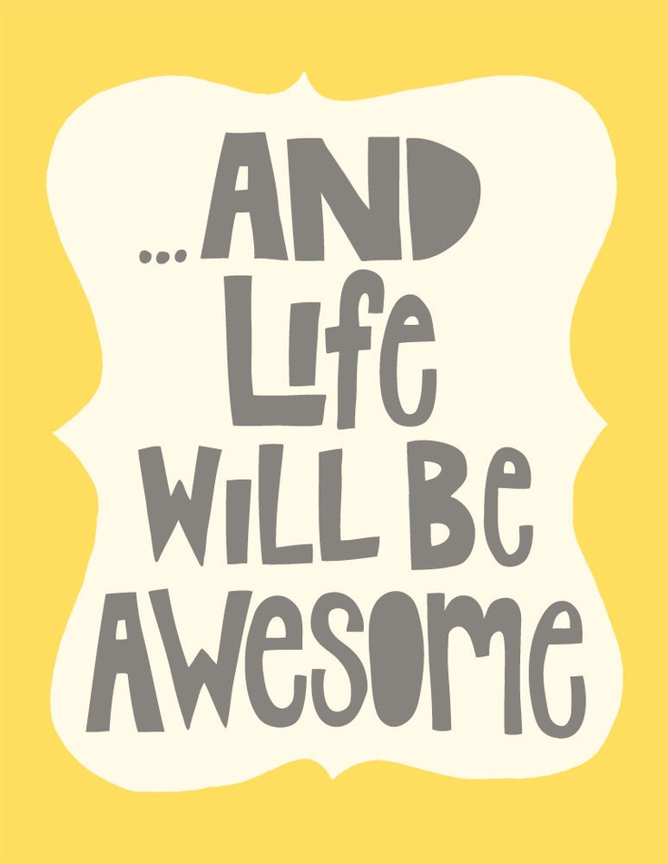 And Life Will Be Awesome Quote Yellow and Gray 8x10 by den10studio
