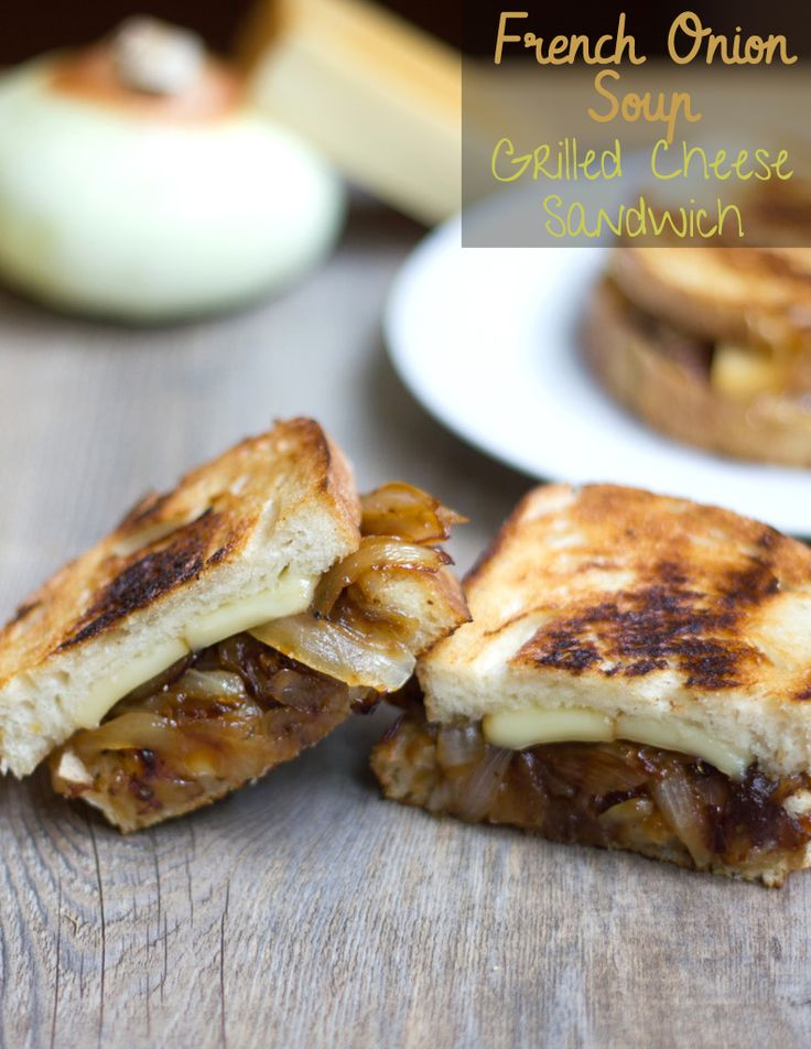 French Onion Soup Grilled Cheese | Recipes - Vegetarian | Pinterest