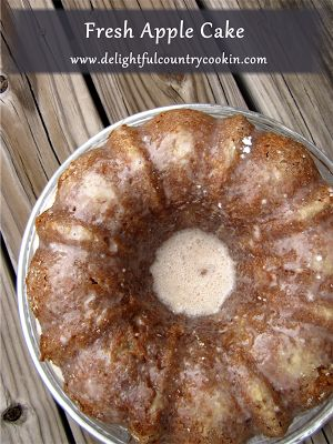 delightful country cookin': fresh apple cake with cinnamon glaze