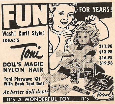 Toni Vintage Doll 1949-1953  The Ideal Toni doll was introduced in 1949 as an advertising doll for the Toni Home Permanent, she is made of all hard plastic, has a jointed body, the earliest dolls wore a nylon wig, she has sleep eyes usually in blue but other colors too, real upper eyelashes, painted lower lashes, a small rosebud painted closed mouth and was a loved doll by many little girls and today by doll collectors of all ages.