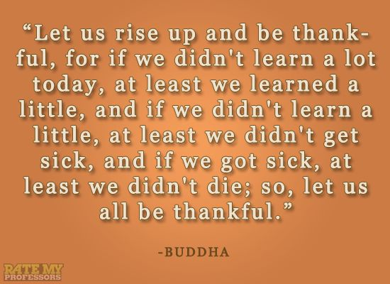#learning #education #thankful #quotes #quote #inspiring #thanksgiving #buddha