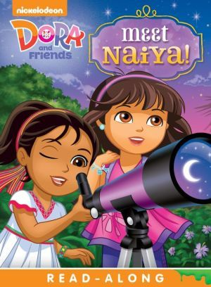 Meet Naiya! Read-Along Storybook (Dora and Friends) [NOOK ...