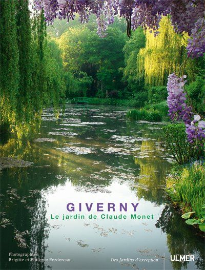 Giverny le jardin de claude monet books fav movies for Jardins de monet a giverny