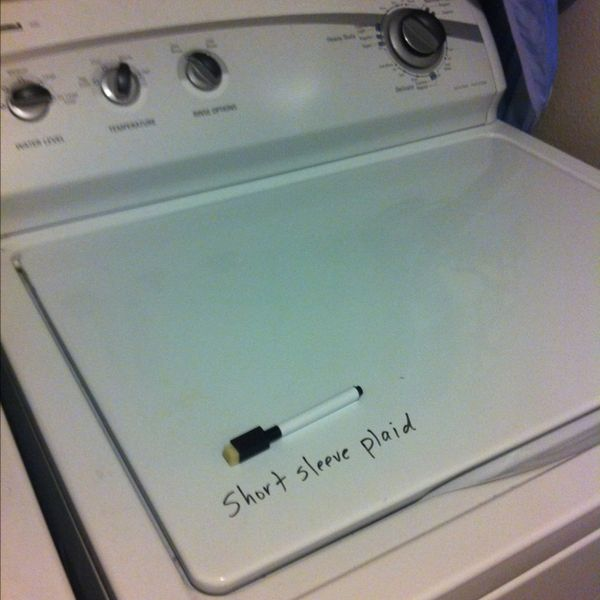 Dry erase marker on the washer for clothes that are inside that shouldn't be dried! >> So simple and SO smart!    Cut down on laundry room stress.