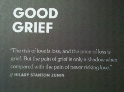 The risk of love is loss, and the price of loss is grief. But the pain of grief is only a shadow when compared with the pain of ever risking love.