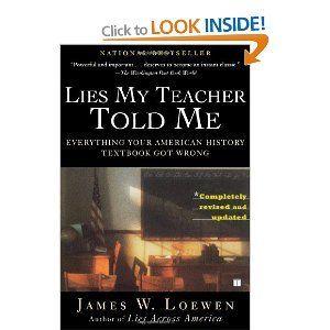 an analysis of james w loewens book lies my teacher told me Need writing my teacher told me essay use our paper writing services or get access to database of 15 free essays samples about my teacher told me.