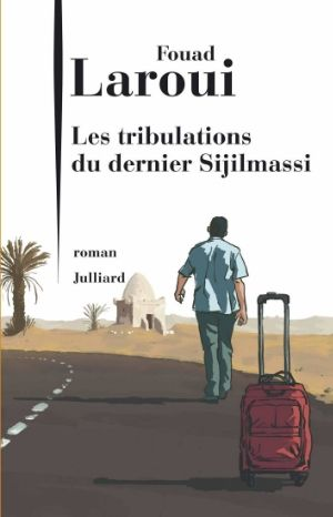 Les Tribulations du dernier Sijilmassi - Fouad Laroui