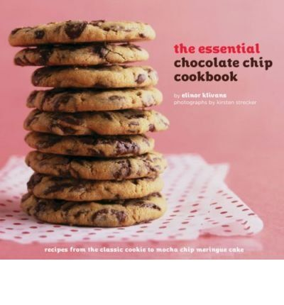 Chip Cookbook: Recipes from the Classic Cooking to Mocha Chip Meringue ...