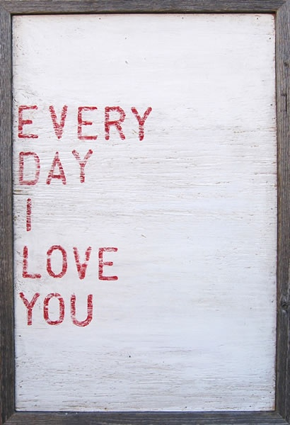 I Love You Everyday Quotes : Every Day I Love You Quotes Pinterest