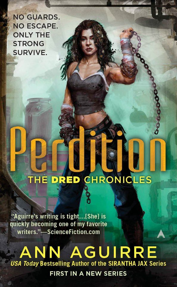 Perdition (Dred Chronicles #1) by Ann Aguirre [Aug 27, 2013] LOVE this cover!