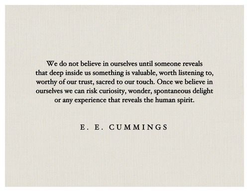 E.E. Cummings always has the right words.