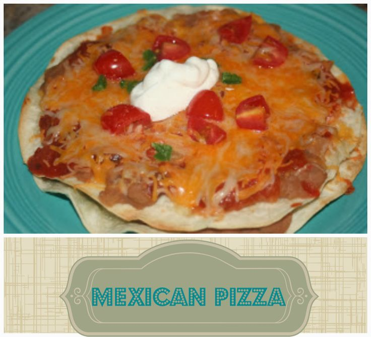 Mexican Pizza | Food and Drink | Pinterest