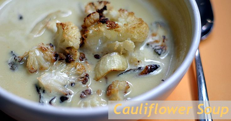 Curry Roasted Cauliflower Soup | Recipe