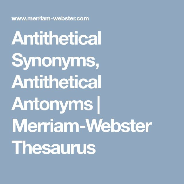 antithesis dictionary thesaurus Chambers school thesaurus has been fully revised to include up-to-date alternative and opposite words chambers school thesaurus thesaurus and dictionary.