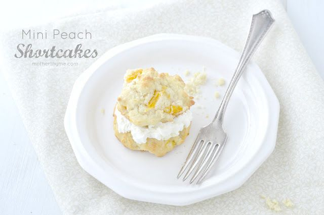 Mini Peach Shortcakes - Mother Thyme | All Things Sugar | Pinterest